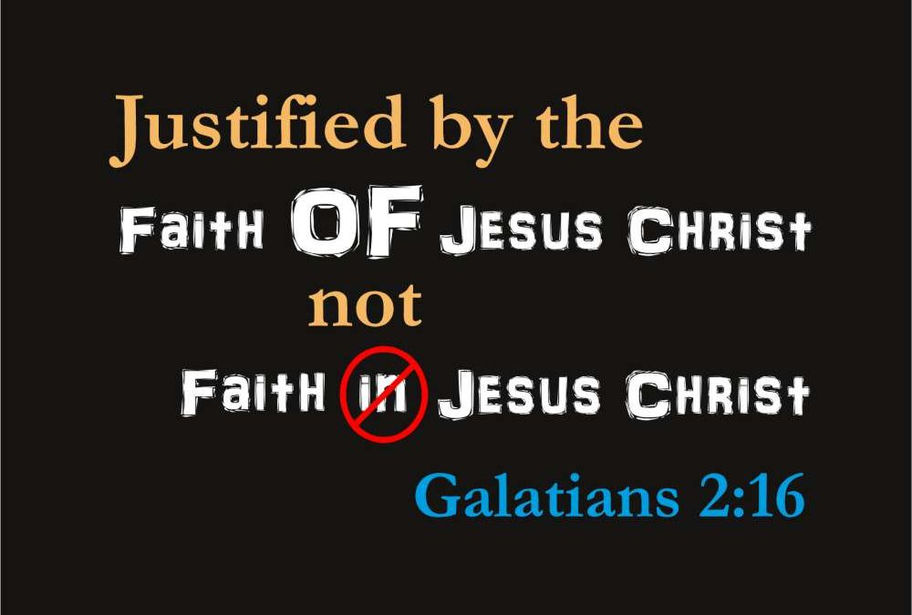 Faith IN Christ or Faith OF Christ