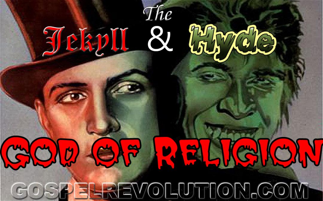 The Jekyll & Hyde God