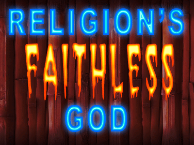 Religion's Faithless God