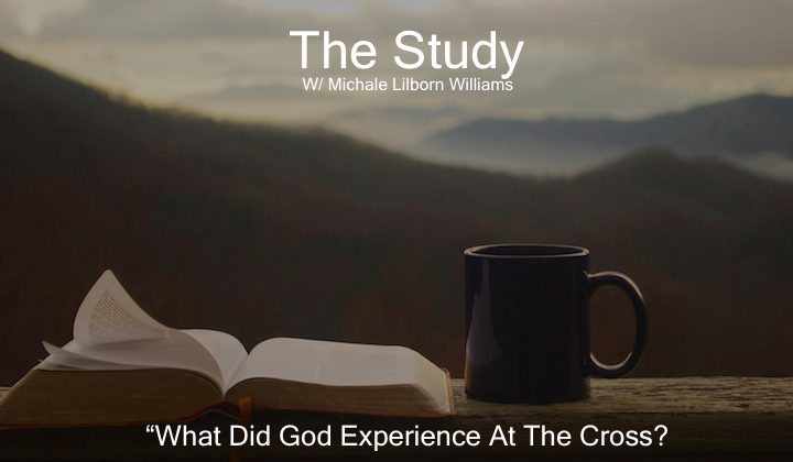 What Did God Experience At The Cross?