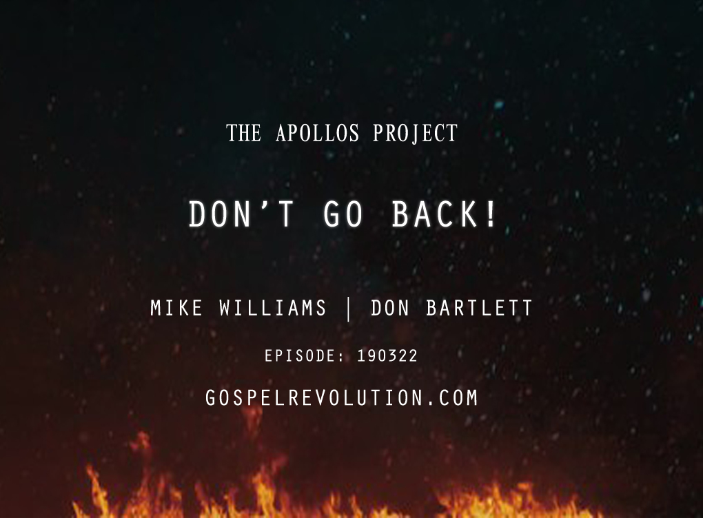 The Apollos Project: Don't Go Back!