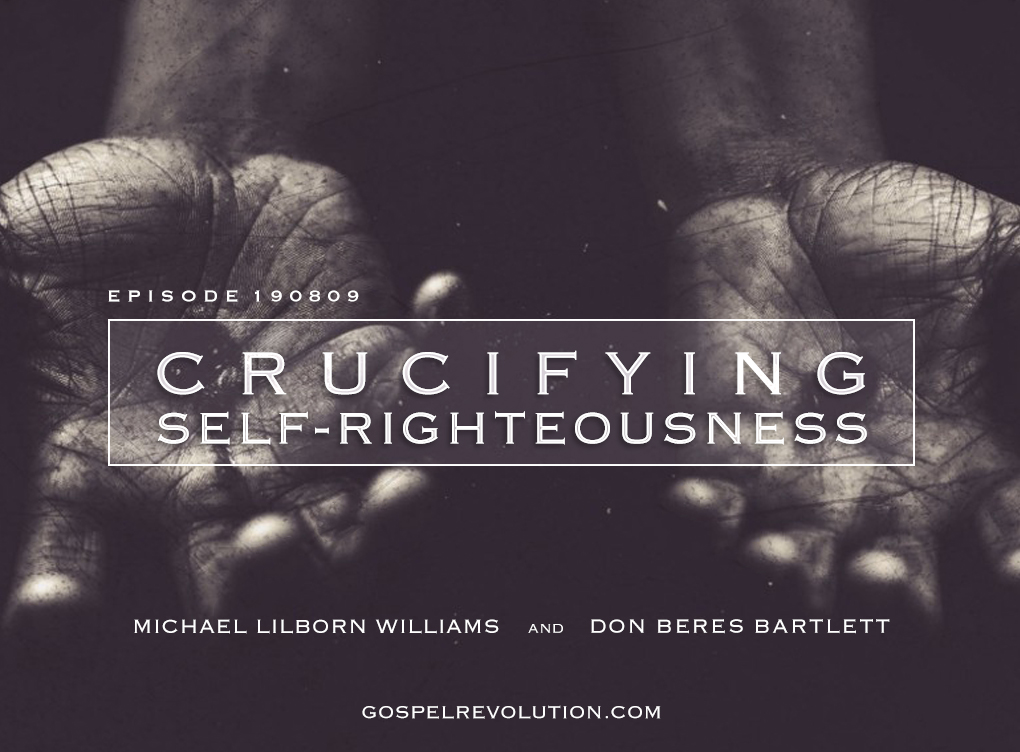 Crucifying Self-Righteousness