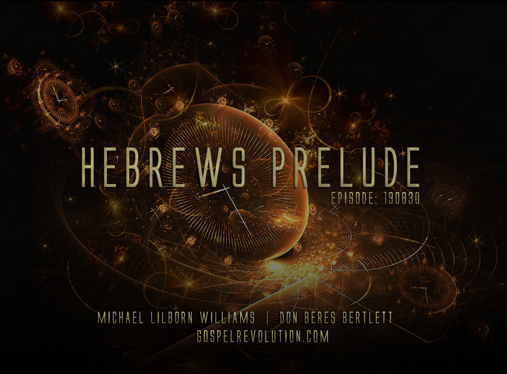 190830 Hebrews Prelude