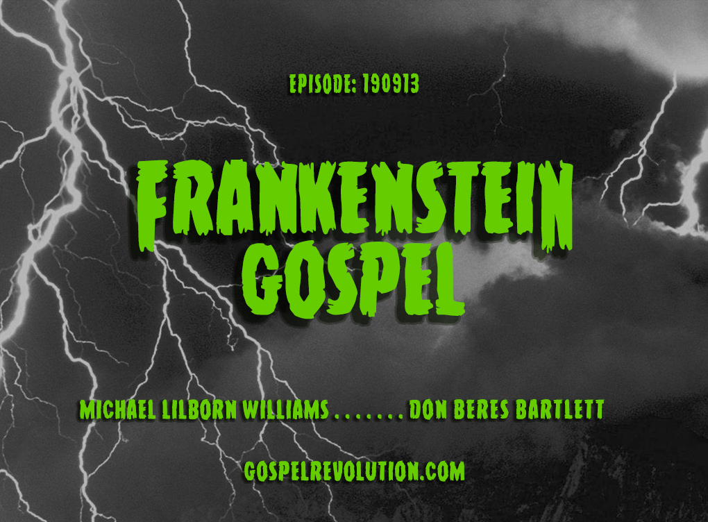 190913 Frankenstein Gospel