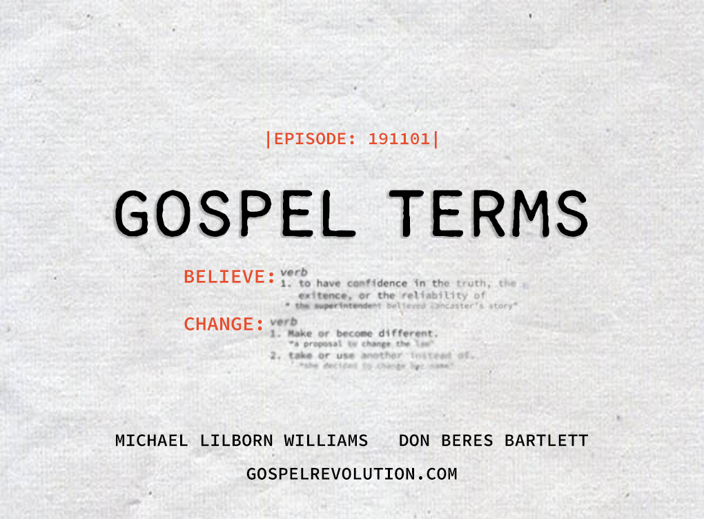 191101 Gospel Terms: Believe & Change