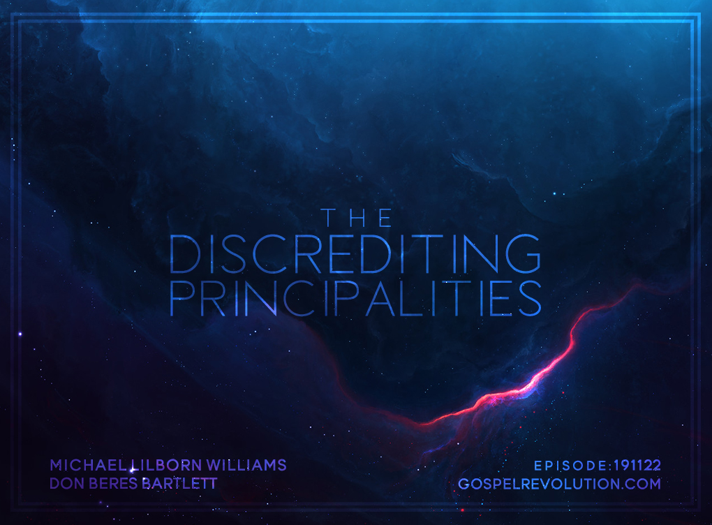 191122 The Discrediting Principalities