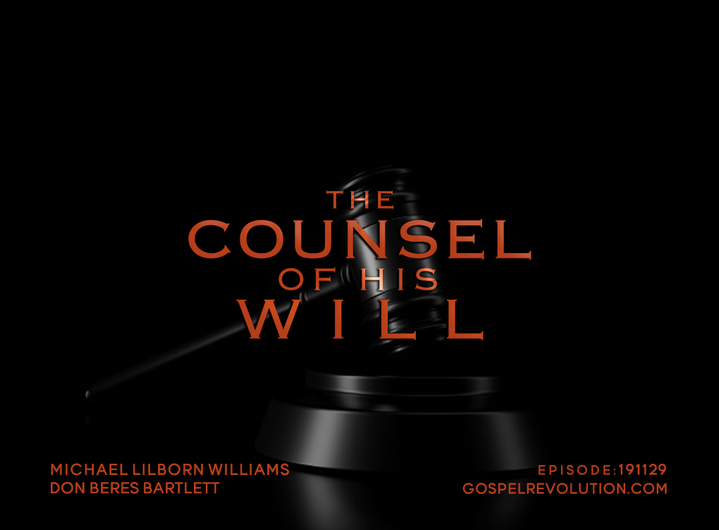 191129 The Counsel of His Will