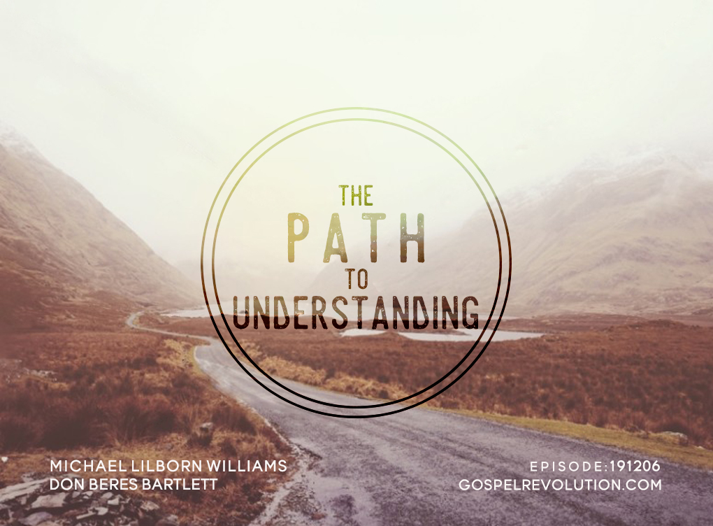 191206 The Path To Understanding
