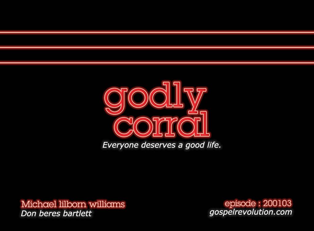200103 Godly Corral