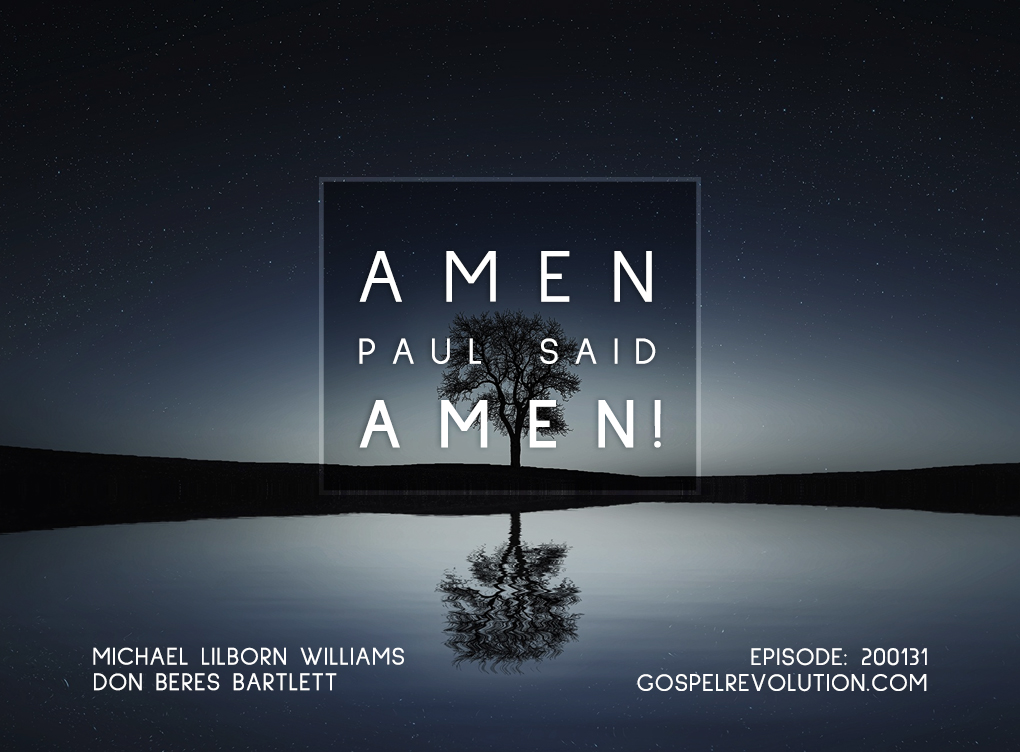 200131 Amen, Paul Said Amen!
