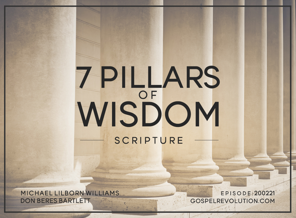 200221 The Seven Pillars of Wisdom: Scripture