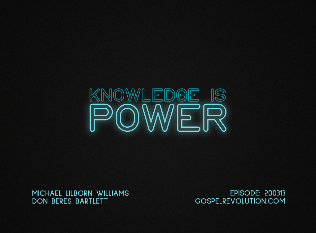 200313 Knowledge Is Power