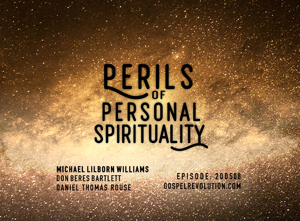 200508 Perils of Personal Spirituality