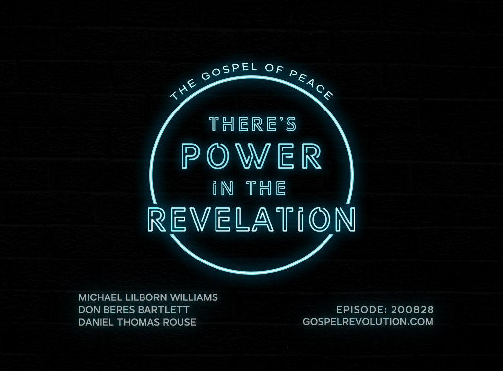 200828 The Gospel of Peace: There's Power In The Revelation