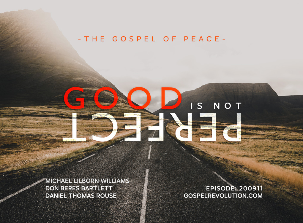 200911 The Gospel of Peace: Good Is Not Perfect