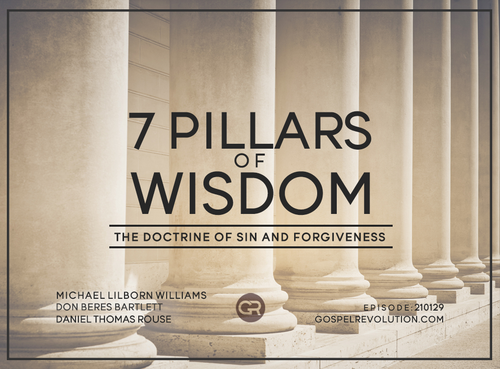 210129 The Seven Pillars of Wisdom: The Doctrine of Sin and Forgiveness