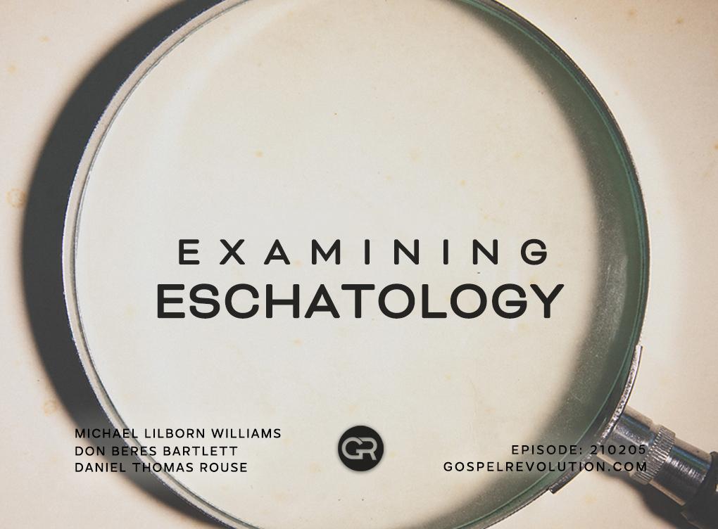 210205 Examining Eschatology