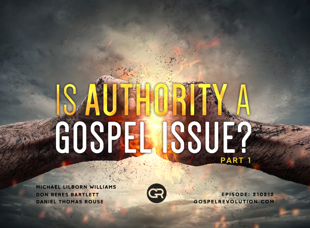 210210 Is Authority A Gospel Issue? Part 1