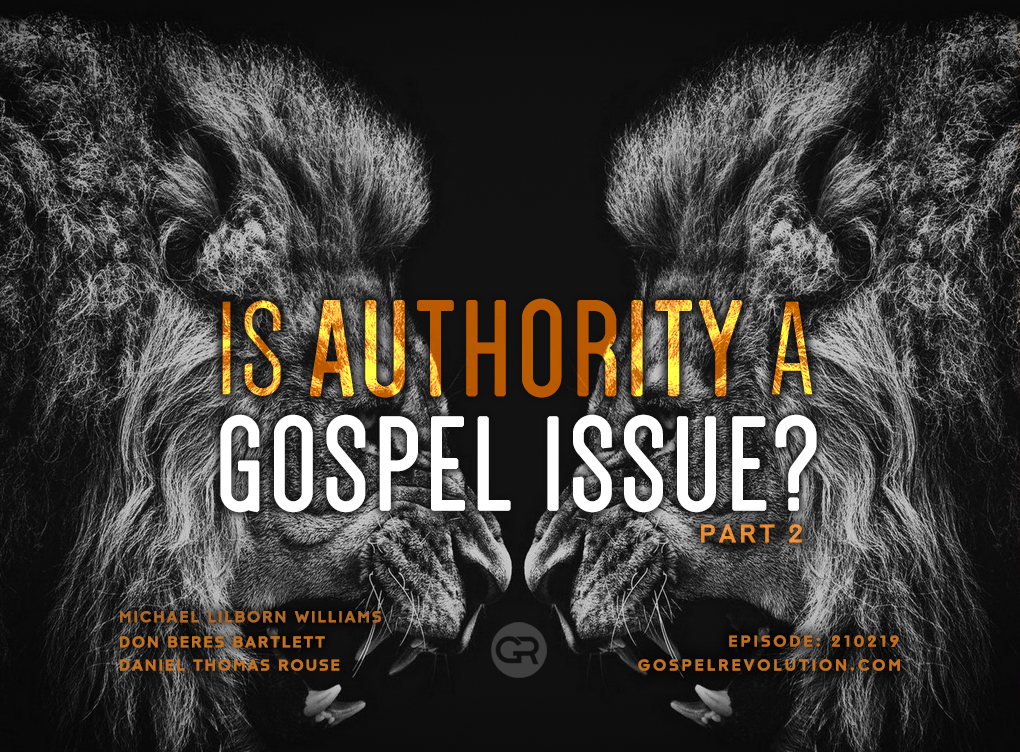 210219 Is Authority A Gospel Issue Part 2