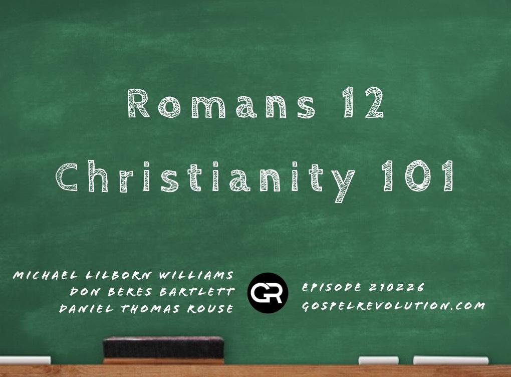 210226 Romans 12: Christianity 101
