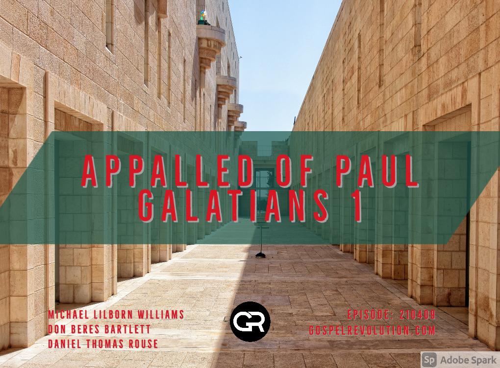 210409 Appalled of Paul – Galatians 1