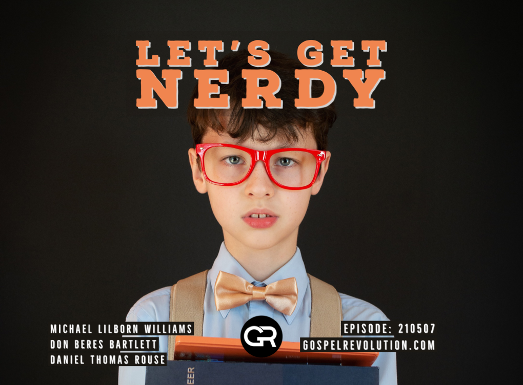 210507 Let's Get Nerdy