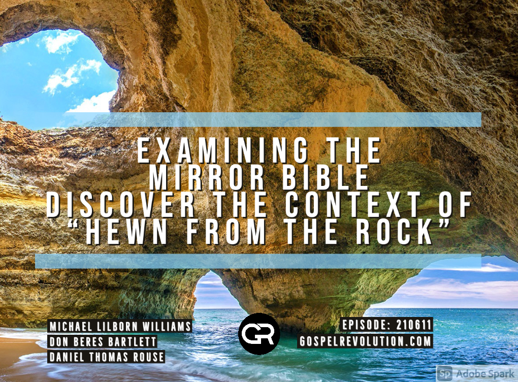 """210611 Examining The Mirror Bible: Discover The Context Of """"Hewn From The Rock"""""""