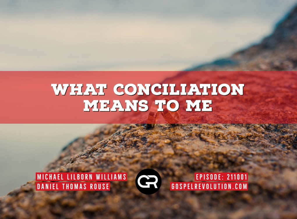 211001 What Conciliation Means To Me